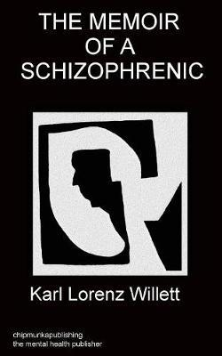 Memoir of a Schizophrenic by Karl Willett