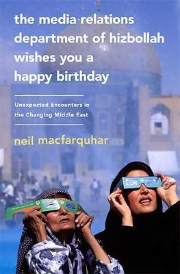 The Media Relations Department of Hizbollah Wishes You a Happy Birthday by Neil Macfarquhar image