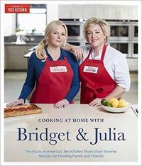 Cooking At Home With Bridget And Julia by America's Test Kitchen