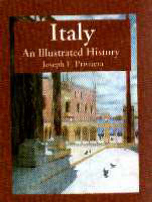 Italy: An Illustrated History by Joseph F. Privitera