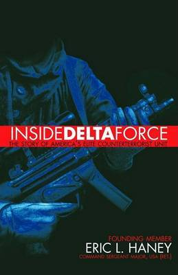 Inside Delta Force by Eric L Haney