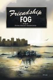 Friendship Fog by Peter Halsey Sherwood