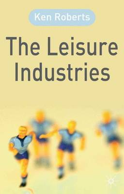 The Leisure Industries by Ken Roberts image