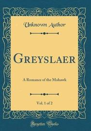 Greyslaer, Vol. 1 of 2 by Unknown Author image