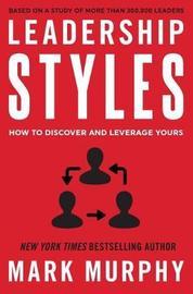 Leadership Styles by Mark Murphy