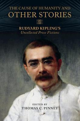 The Cause of Humanity and Other Stories by Rudyard Kipling