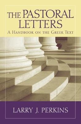 The Pastoral Letters by Larry J Perkins
