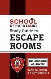 School of Hard Locks Study Guide to Escape Rooms by Sandra Keehn