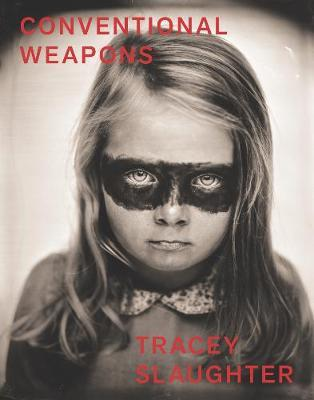 Conventional Weapons by Tracey Slaughter