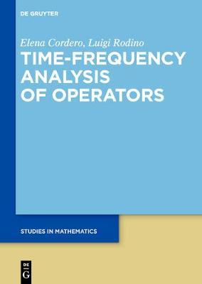 Time-Frequency Analysis of Operators by Elena Cordero