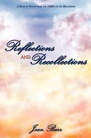 Reflections and Recollections by Jean Barr