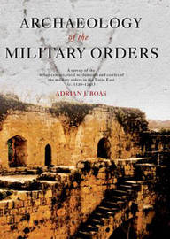 Archaeology of the Military Orders by Adrian J. Boas image
