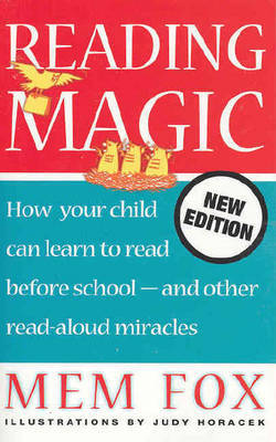 Reading Magic: How Your Child Can Learn to Read Before School - and Other Read-aloud Miracles by Mem Fox image