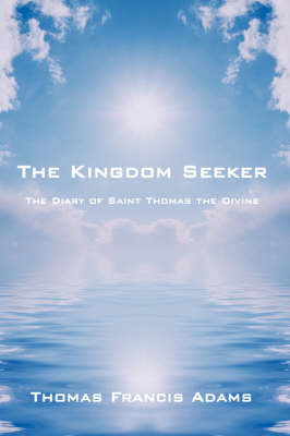 The Kingdom Seeker by Thomas Francis Adams