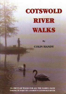 Cotswold Riverwalks by Colin Handy