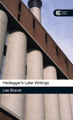 Heidegger's Later Writings by Lee Braver