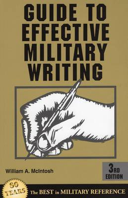 Guide to Effective Military Writing by William A. Mcintosh