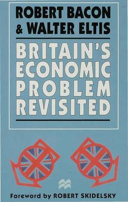 Britain's Economic Problem Revisited by Robert Bacon image