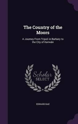The Country of the Moors by Edward Rae image