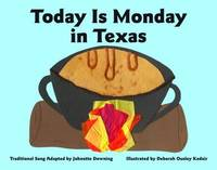 Today Is Monday in Texas by Johnette Downing