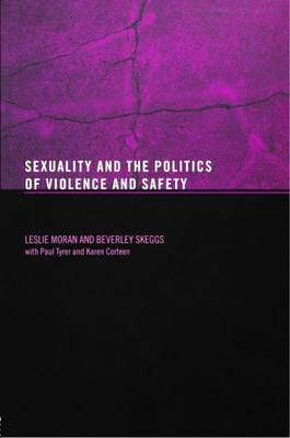 Sexuality and the Politics of Violence by Les Moran