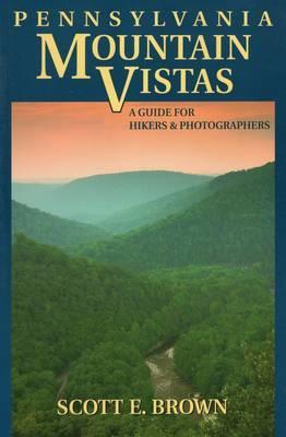 Pennsylvania Mountain Vistas by Scott E. Brown