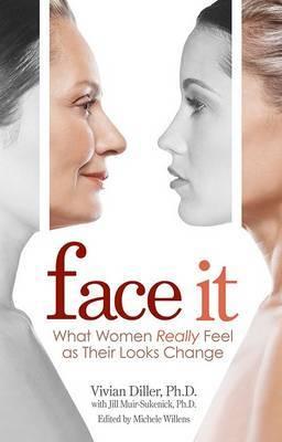 Face It by Vivian Diller