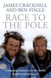 Race to the Pole by James Cracknell