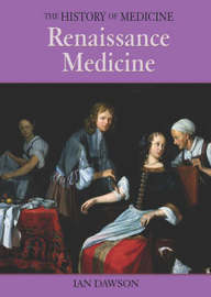 Renaissance Medicine by Ian Dawson image