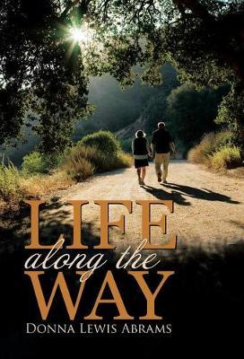 Life Along the Way by Donna Lewis Abrams