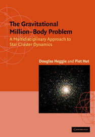 The Gravitational Million-Body Problem by Douglas Heggie