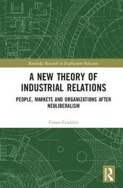 A New Theory of Industrial Relations by Conor Cradden