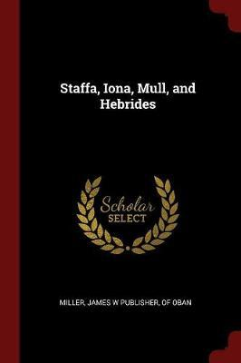 Staffa, Iona, Mull, and Hebrides