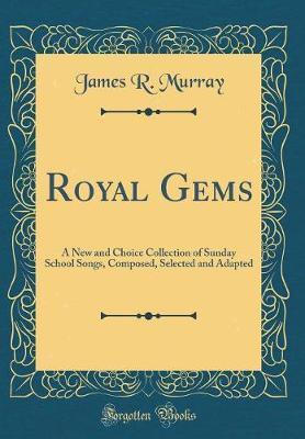 Royal Gems by James R Murray