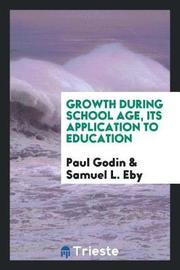 Growth During School Age, Its Application to Education by Paul Godin image
