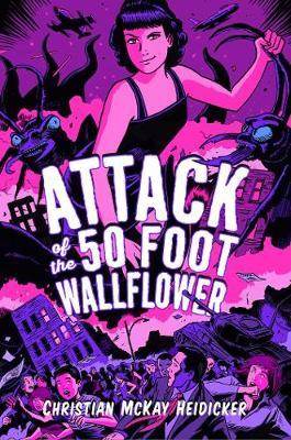 Attack of the 50 Foot Wallflower by Christian McKay Heidicker image