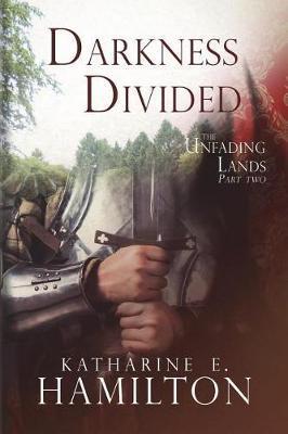 Darkness Divided by Katharine E Hamilton