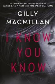 I Know You Know by Gilly MacMillan image