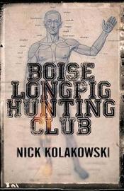 Boise Longpig Hunting Club by Nick Kolakowski image