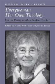 Everywoman Her Own Theology by Martha Nell Smith