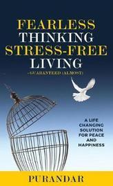 Fearless Thinking, Stress-Free Living by Purandar a Amin