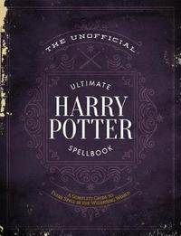 The Unofficial Ultimate Harry Potter Spellbook by Media Lab Books
