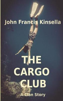 The Cargo Club by John Francis Kinsella image
