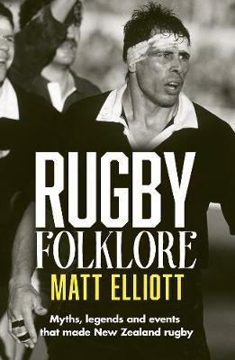 Rugby Folklore by Matt Elliott