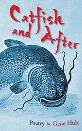 Catfish and After by Gene Hult