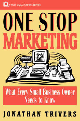 One Stop Marketing: What Every Small Business Owner Needs to Know by Jonathan Trivers image