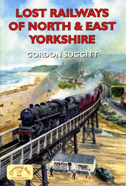 Lost Railways of North and East Yorkshire by Gordon Suggitt image
