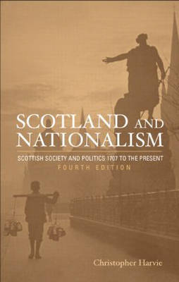 Scotland and Nationalism by Christopher Harvie