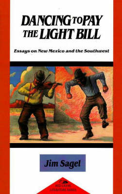 Dancing to Pay the Light Bill by Jim Sagel