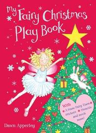 My Fairy Christmas Play Book by Dawn Apperley